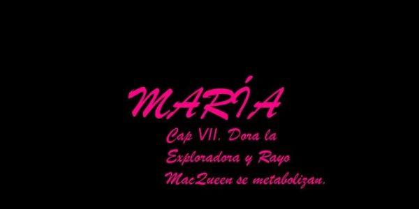 María capitulo 7 Dora la exploradora y Rayo Mac Queen se metabolizan